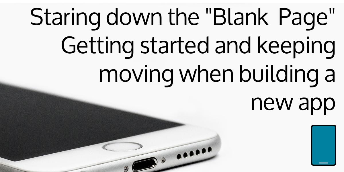 Got an app idea, but stuck on where to start? Here's a framework to